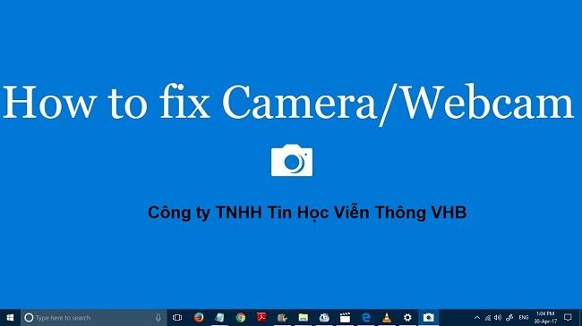 sua-loi-webcam-bi-loi-tren-win-10