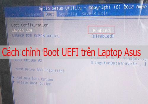 Cách chỉnh Boot usb trên laptop asus mới chuẩn UEFI