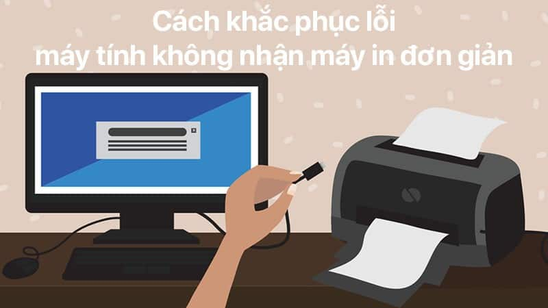 Cách sửa lỗi windows cannot connect to the printer