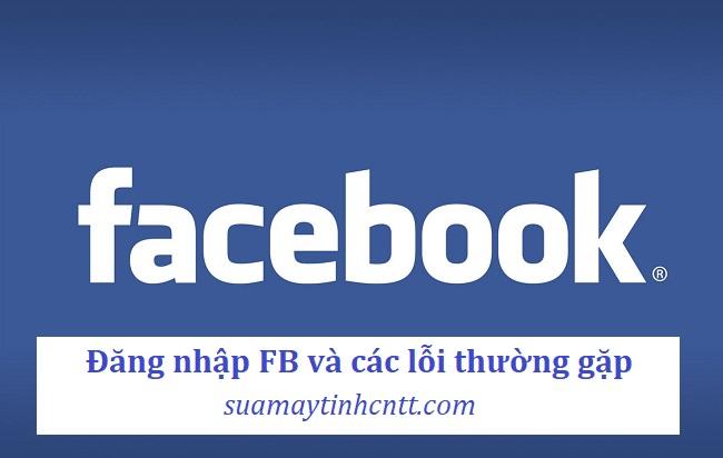 Đăng nhập Facebook và cách khắc phục lỗi thường gặp