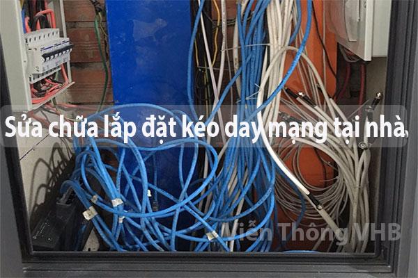 Dịch vụ kéo dây mạng tại nhà TPHCM, HN