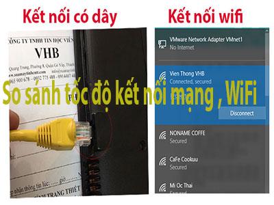 kết nối dùng mạng dây hay wifi nhanh hơn (đáp án)