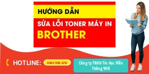 Máy in brother báo lỗi replace toner
